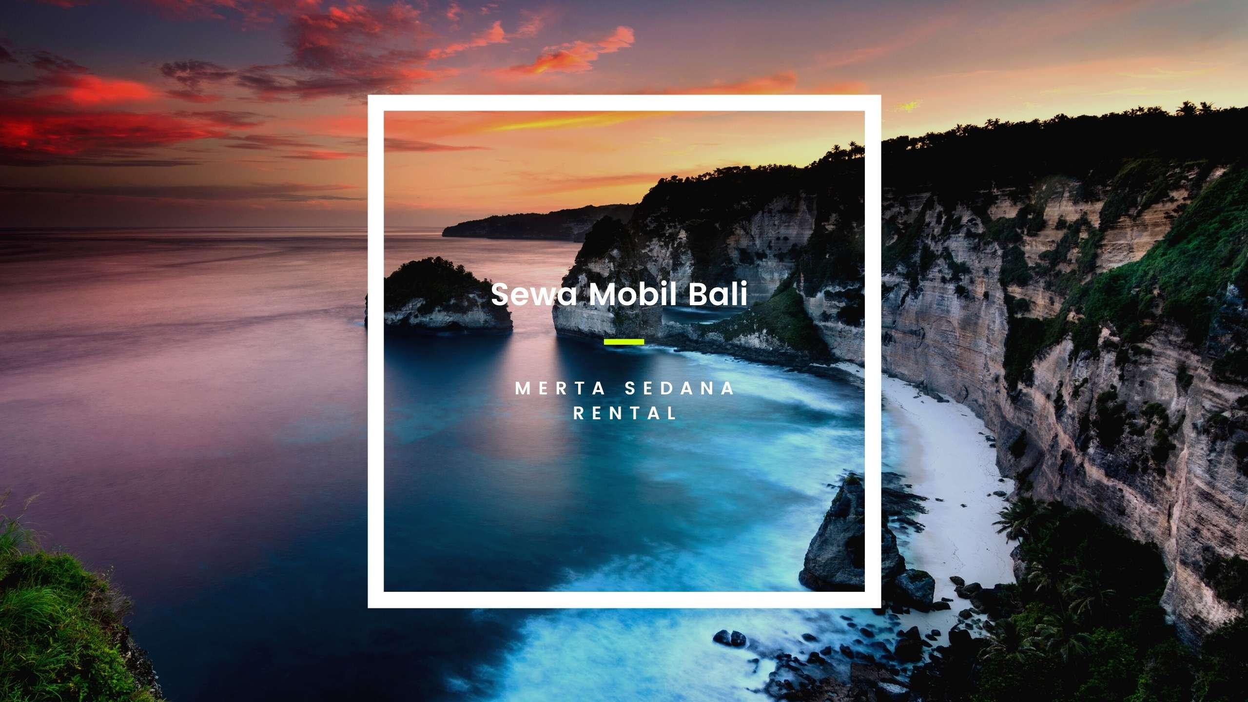 Rekomendasi kendaraan sewa yang cocok selama berlibur di Bali